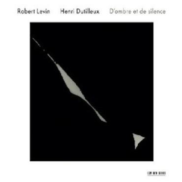 Henri Dutilleux CD Robert Levin ECM 2010